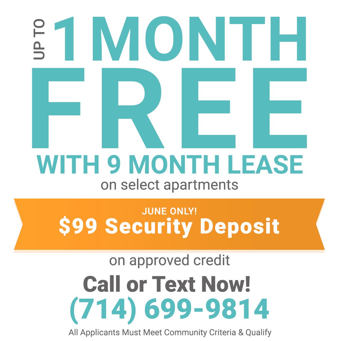 Up to One Month Free on Select Apartments with 9 Month Lease on approved credit & $99 Security Deposit On Approved Credit, for June Move In
